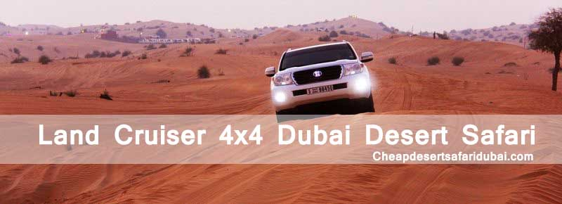 Desert Safari 4x4 Land Cruiser in Dubai